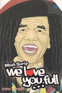 Cover Buku Mbah Surip We Love You Full... (dwiki file)