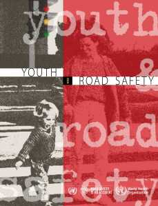 Who Report: Youth and Road Safety (http://www.who.int)