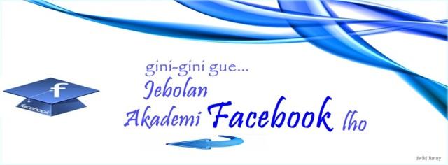 Foto Sampul Kronologi Facebook Jebolan Akademi